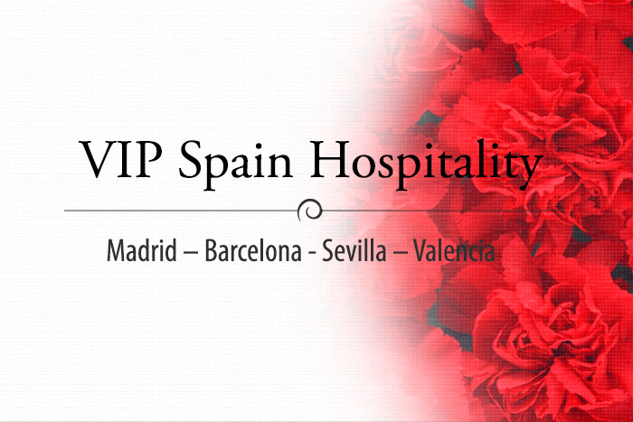VIP Spain Hospitality. Madrid – Barcelona – Sevilla – Valencia