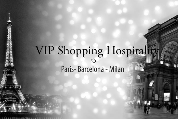 VIP Shopping Hospitality. Paris – Barcelona – Milan